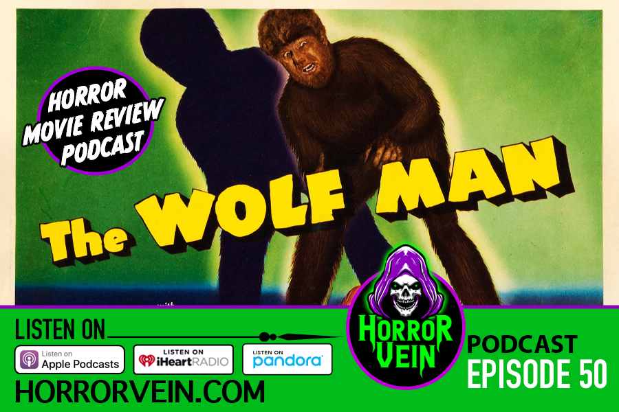 The Wolf Man - HORROR VEIN Podcast #50