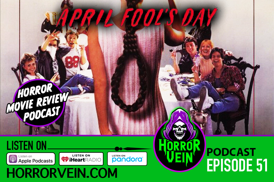 April Fool's Day Movie - HORROR VEIN Podcast